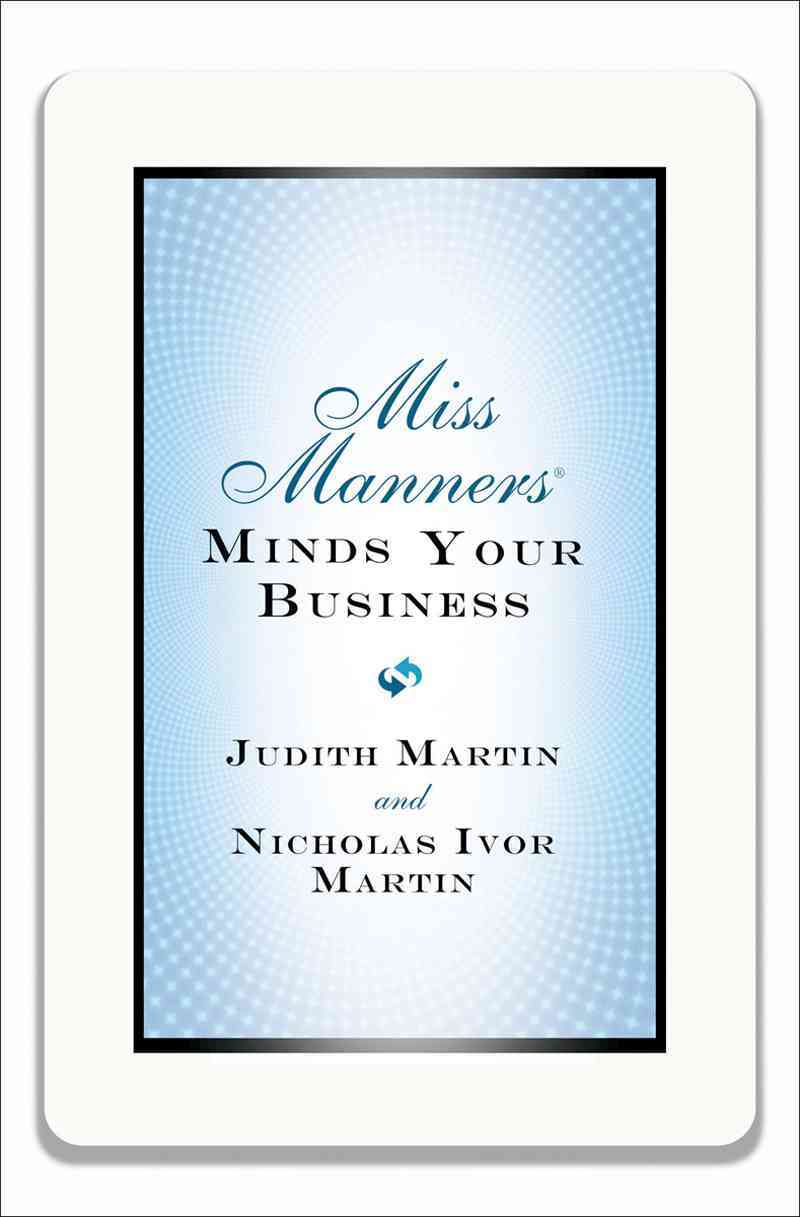 Miss Manners Minds Your Business By Martin, Judith/ Martin, Nicholas Ivor