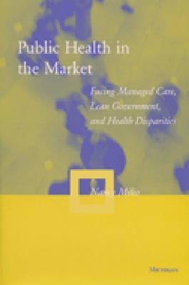 Public Health in the Market By Milio, Nancy