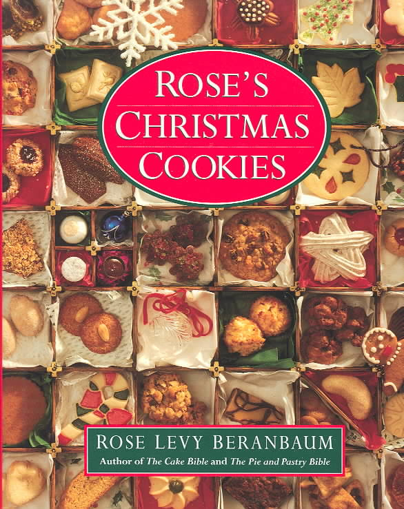 Rose's Christmas Cookies By Beranbaum, Rose Levy