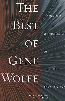 The Best of Gene Wolfe By Wolfe, Gene